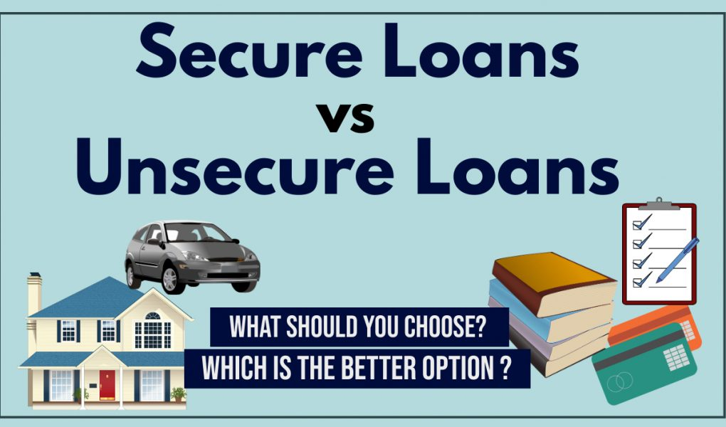 Secure Loans vs unsecure loans