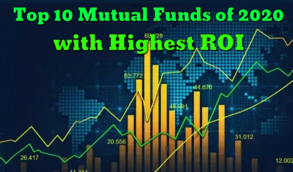 The top 10 mutual funds of 2020 with highest ROI