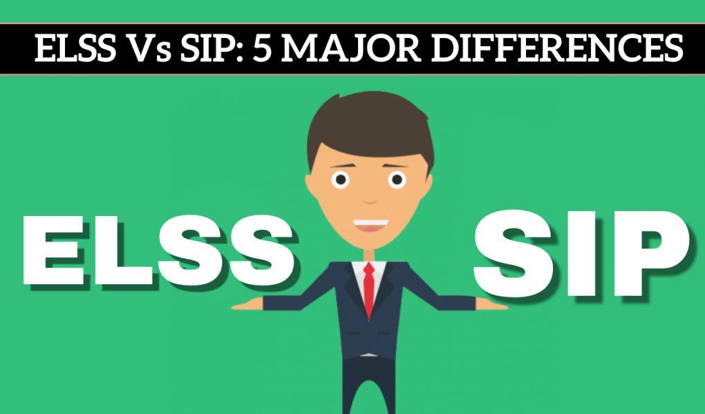 ELSS Vs SIP: 5 Major Differences